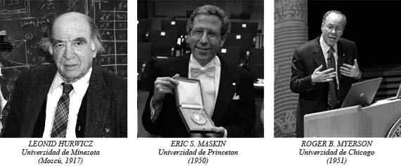 Leonid Hurwicz Universidad de Minesota (Moscú, 1917), Eric S. Maskin Universidad de Princeton(1950) y Roger B. Myerson Universidad de Chicago (1951)